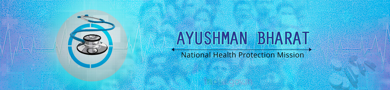 Ayushman Bharat-National Health Protection Mission
